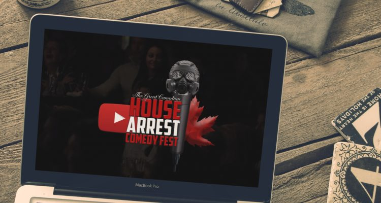 The Great Canadian House Arrest Comedy Fest